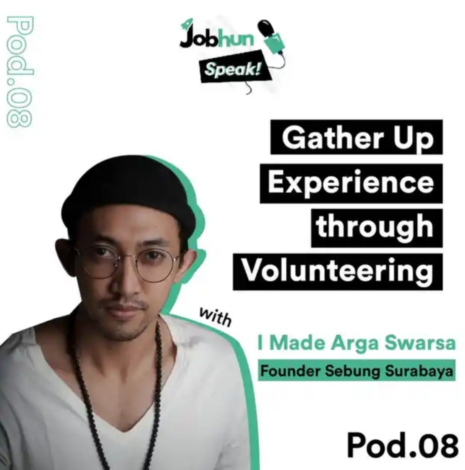 Jobhun Speak Ep. 8 Gali skill melalui volunteer